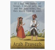 If I Had Two Loaves Of Bread - Arab Proverb One Piece - Short Sleeve