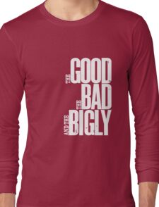 The Bigly Long Sleeve T-Shirt