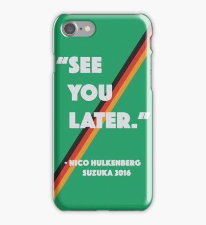 """See You Later"" Nico Hulkenberg Hulk Phone Case iPhone Case/Skin"