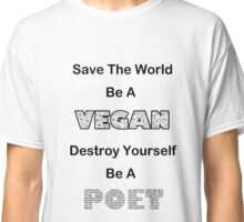 Be A Vegan Tee Classic T-Shirt
