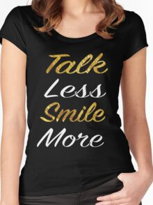 Talk Less Smile More Women's Fitted Scoop T-Shirt