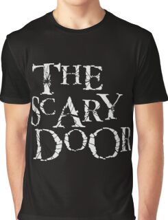 You're about to enter the scary door Graphic T-Shirt