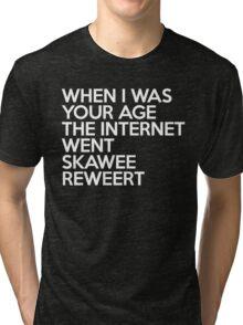 Internet Went Skawee Reweert Funny Quote Tri-blend T-Shirt
