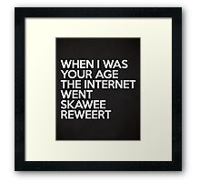 Internet Went Skawee Reweert Funny Quote Framed Print