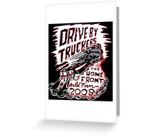 DRIVE BY TRUCKERS TOURS 6 Greeting Card