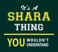 It's A SHARA thing, you wouldn't understand !! by satro