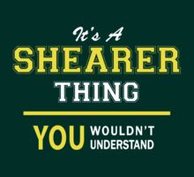 It's A SHEARER thing, you wouldn't understand !! by satro