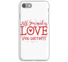 All you need is LOVE and doctors iPhone Case/Skin