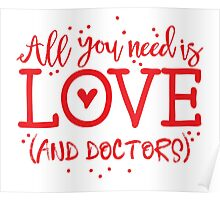 All you need is LOVE and doctors Poster