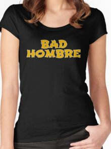 Bad Hombre Women's Fitted Scoop T-Shirt
