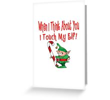 Naughty Elf  Touch My Elf T-Shirt Greeting Card