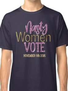 Nasty Women Vote Debate Hillary Clinton Donald Trump Retro Election 2016 Faux Gold Foil Pink Glitter Classic T-Shirt