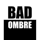 Bad Ombre by Confundo