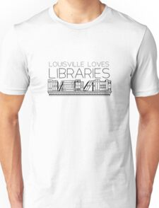 Louisville loves libraries Unisex T-Shirt