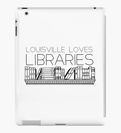 Louisville loves libraries iPad Case/Skin