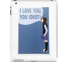 I Love You, You Idiot iPad Case/Skin