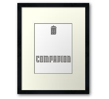 I'm Not a Princess, I'm a Companion | Doctor Who Framed Print