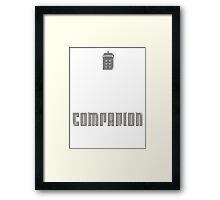 I'm Not a Princess, I'm a Companion | Doctor Who Framed Print