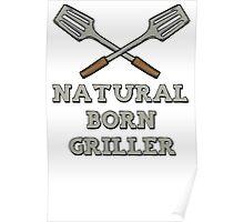 Natural Born Griller T Shirt Poster
