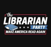 Librarian Party: Make America Read Again by BootsBoots