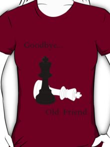 Goodbye, Old Friend. T-Shirt