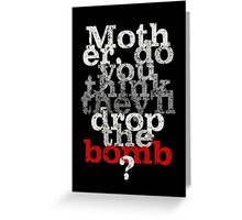 The wall quote - mother do you think they'll drop the bomb Greeting Card