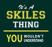 It's A SKILES thing, you wouldn't understand !! by satro