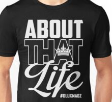 About That Life (white lettering) Unisex T-Shirt