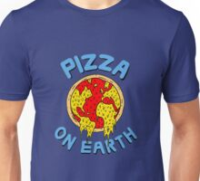 Pizza On Earth Unisex T-Shirt