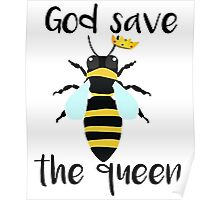 God Save The Queen Bee T-Shirt  Poster