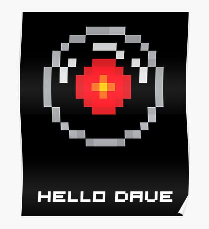 HAL 9000 PIXEL - HELLO DAVE Poster