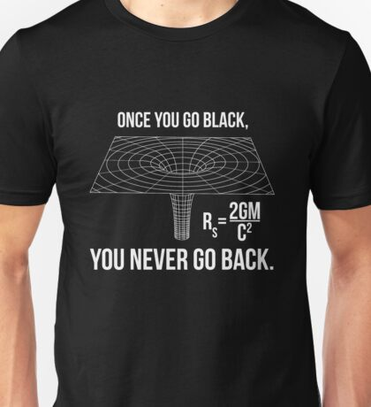 Once you go black... Unisex T-Shirt