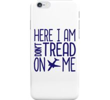 HERE I AM DON'T TREAD ON ME iPhone Case/Skin