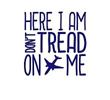 HERE I AM DON'T TREAD ON ME Photographic Print