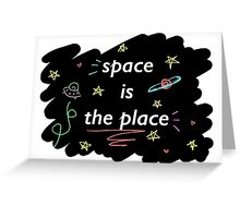 Space is the Place Greeting Card