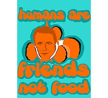 Humans are friends Photographic Print