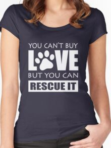 You can't buy love but you can rescue it Women's Fitted Scoop T-Shirt