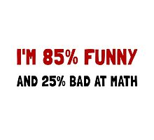 Funny And Bad At Math by AmazingMart