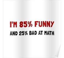 Funny And Bad At Math Poster