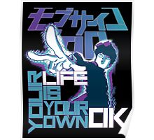 Your Life Is Your Own Ok - Mob Psycho 100 Poster