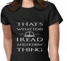 I Read And I Know Thing Womens Fitted T-Shirt