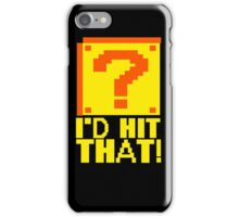 I'd Hit That Question Mark Video Game Geek Nerd Gamer Funny Humor iPhone Case/Skin