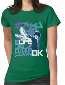 Your Life Is Your Own Ok - Mob Psycho 100 Womens Fitted T-Shirt