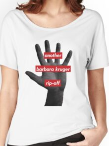 another barbara kruger rip-off Women's Relaxed Fit T-Shirt