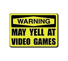Warning Yell At Video Games Photographic Print