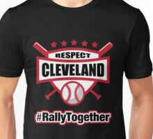 Respect Cleveland Rally Together Baseball Unisex T-Shirt