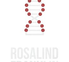 Rosalind Franklin (Light Lettering) - Clothing & Other Products by Hydrogene