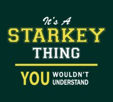 It's A STARKEY thing, you wouldn't understand !! by satro
