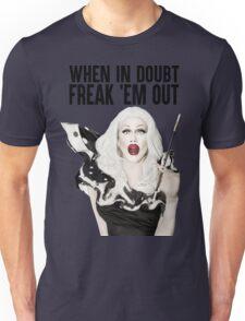 SHARON NEEDLES - WHEN IN DOUBT FREAK 'EM OUT Unisex T-Shirt