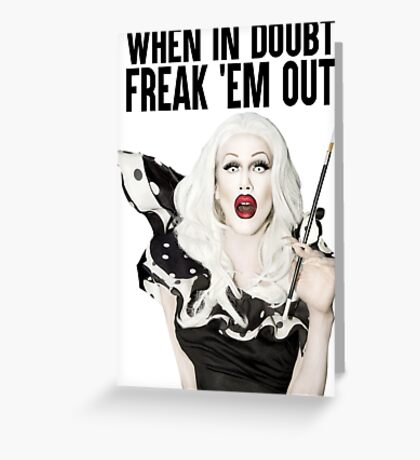 SHARON NEEDLES - WHEN IN DOUBT FREAK 'EM OUT Greeting Card